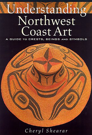 Understanding Northwest Coast Art: A Guide to Crests, Beings and Symbols PDF
