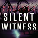Silent Witness: The Witness Series, Book 2 (       UNABRIDGED) by Rebecca Forster Narrated by Tara Platt