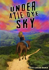 (FREE on 10/3) Under A Tie Dye Sky by Suzee Carson Branch - http://eBooksHabit.com