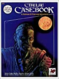 Cthulhu Casebook: A Plethora of Plots and Adventures for Call of Cthulhu 1920s (Call of Cthulhu #3305) (0933635672) by Barton, William A.