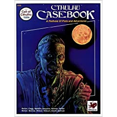 Cthulhu Casebook: A Plethora of Plots and Adventures for Call of Cthulhu 1920s (Call of Cthulhu #3305) by William A. Barton, William Hamblin and Mark Harmon