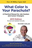 What Color Is Your Parachute? 2013: A Practical Manual for Job-Hunters and Career-Changers
