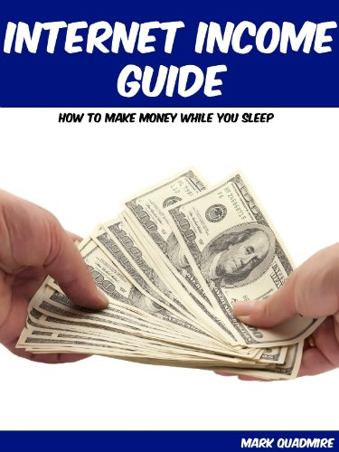 Internet Income Guide: How to Make Money While You Sleep