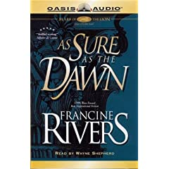 As Sure as the Dawn (Mark of the Lion) by Francine Rivers and Wayne Shepherd