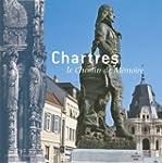 Chartres  le Chemin de M�moire