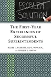 img - for The First-Year Experiences of Successful Superintendents by Roberts, Kerry, Hanna, Shellie L., Womack, Sid T. (2012) Paperback book / textbook / text book