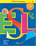 Scott Foresman ESL, Grade 6: Student Book, Sunshine Edition (0130274976) by Anna Uhl Chamot