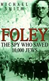 Michael Smith Foley: The Spy Who Saved 10,000 Jews