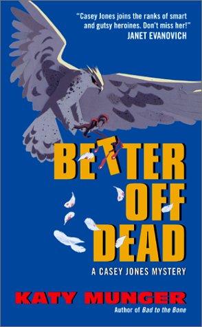 Better Off Dead, KATY MUNGER