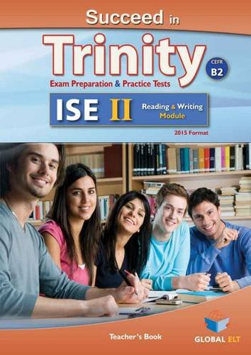 Succeed in Trinity-ISE II - CEFR B2 - Reading & Writing- Teacher's