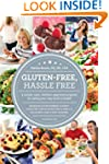 Gluten-Free, Hassle Free: A Simple, S...
