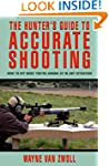 Hunter's Guide to Accurate Shooting:...