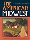 img - for The American Midwest: An Interpretive Encyclopedia book / textbook / text book