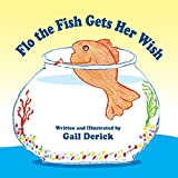 Flo the Fish Gets Her Wish