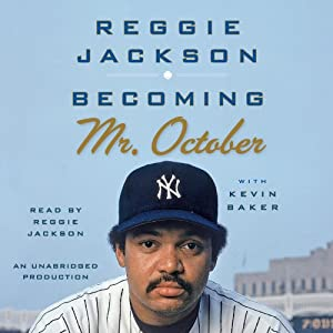 Becoming Mr. October | [Reggie Jackson, Kevin Baker]