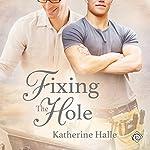 Fixing the Hole | Katherine Halle