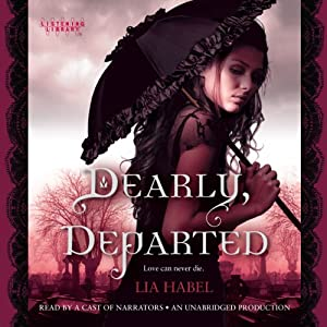 Dearly, Departed | [Lia Habel]