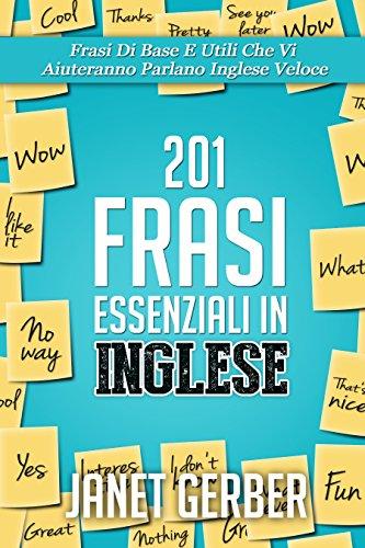 201 Frasi Essenziali in Inglese Frasi Di Base E Utili Che Vi Aiuteranno Parlano Inglese Veloce PDF