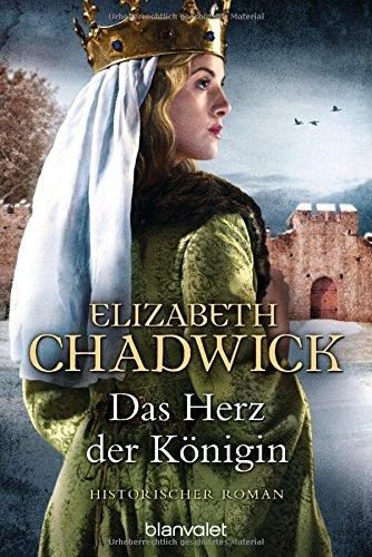 Elizabeth Chadwick: Das Herz der Königin
