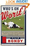 Who's on Worst?: The Lousiest Players...
