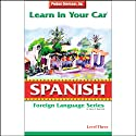 Learn in Your Car: Spanish, Level 3  by Henry N. Raymond, Oscar M. Ramirez Narrated by uncredited