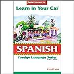 Learn in Your Car: Spanish, Level 3 | Henry N. Raymond,Oscar M. Ramirez
