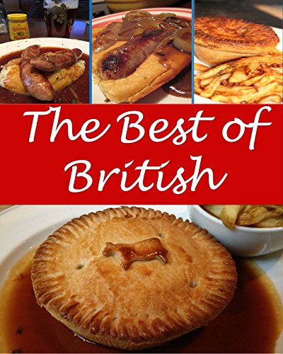 British Recipes - The Very Best British Cookbook (British recipes, British cookbook, English recipes, English cookbook, British recipe) by Sarah J Murphy