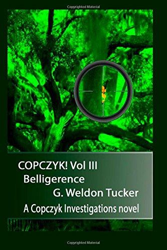 Copczyk! Iii: Belligerence (Volume 3)