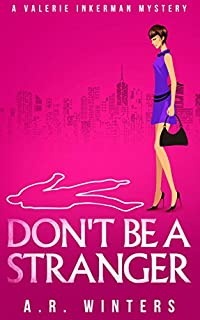 (FREE on 1/3) Don't Be A Stranger: A Light-hearted Valerie Inkerman Mystery by A.R. Winters - http://eBooksHabit.com