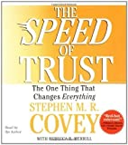img - for The SPEED of Trust: The One Thing that Changes Everything by Covey, Stephen M.R. (Abridged Edition) [AudioCD(2006)] book / textbook / text book