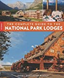 The Complete Guide to the National Park Lodges, 7th