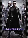 The Matrix: The Shooting Script (Newmarket Shooting Script) (1557044902) by Wachowski, Larry