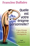 Quelle est votre nigme personnelle ? : 9 types d'nergie vitale rvls par l'ennagramme
