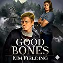 Good Bones: The Bones Series, Book 1 Audiobook by Kim Fielding Narrated by Nick J. Russo