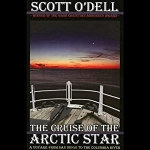 The Cruise of the Arctic Star: A Voyage from San Diego to the Columbia River | [Scott O'Dell]