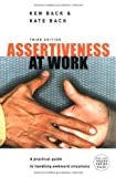 img - for Assertiveness At Work: A Practical Guide to Handling Awkward Situations by Ken Back (2005-11-01) book / textbook / text book