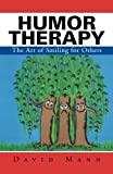 Humor Therapy: The Art of Smiling for Others