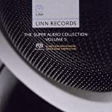 Linn Records - The Super Audio Collection Volume 5 (SACD/CD - plays on all CD players)