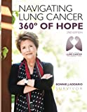 img - for Bonnie J. Addario Navigating Lung Cancer 360 Degrees of Hope book / textbook / text book
