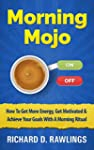 Morning Mojo - How To Get More Energy...