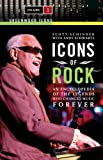 Icons of Rock: An Encyclopedia of the Legends Who Changed Music Forever, Volume 1 (Greenwood Icons) (0313338469) by Schinder, Scott