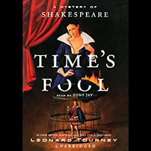 Time's Fool: A Mystery of Shakespeare | [Leonard Tourney]