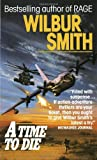 A Time to Die (0449147614) by Wilbur Smith