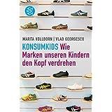 """KonsumKids: Wie Marken unseren Kindern den Kopf verdrehenvon """"Marita Vollborn"""""""