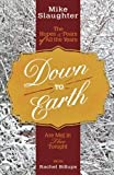 img - for Down to Earth: The Hopes & Fears of All the Years Are Met in Thee Tonight (Down to Earth Advent series) book / textbook / text book