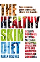 The Healthy Skin Diet: Your complete guide to beautiful skin in just 8 weeks! (English Edition)