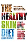 The Healthy Skin Diet: Your complete...