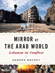 Mirror of the Arab World: Lebanon in...