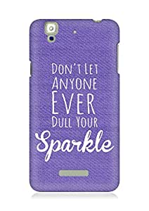 AMEZ dont let anyone dull your sparkle Back Cover For YU Yureka