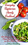Everyday Vegetarian Family Cookbook:...